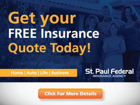 Get a free, no obligation insurance quote today from St. Paul Federal Insurance Agency