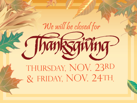 Branches Closed on Thursday, November 23rd, and Friday, November 24th, 2017 for Thanksgiving.
